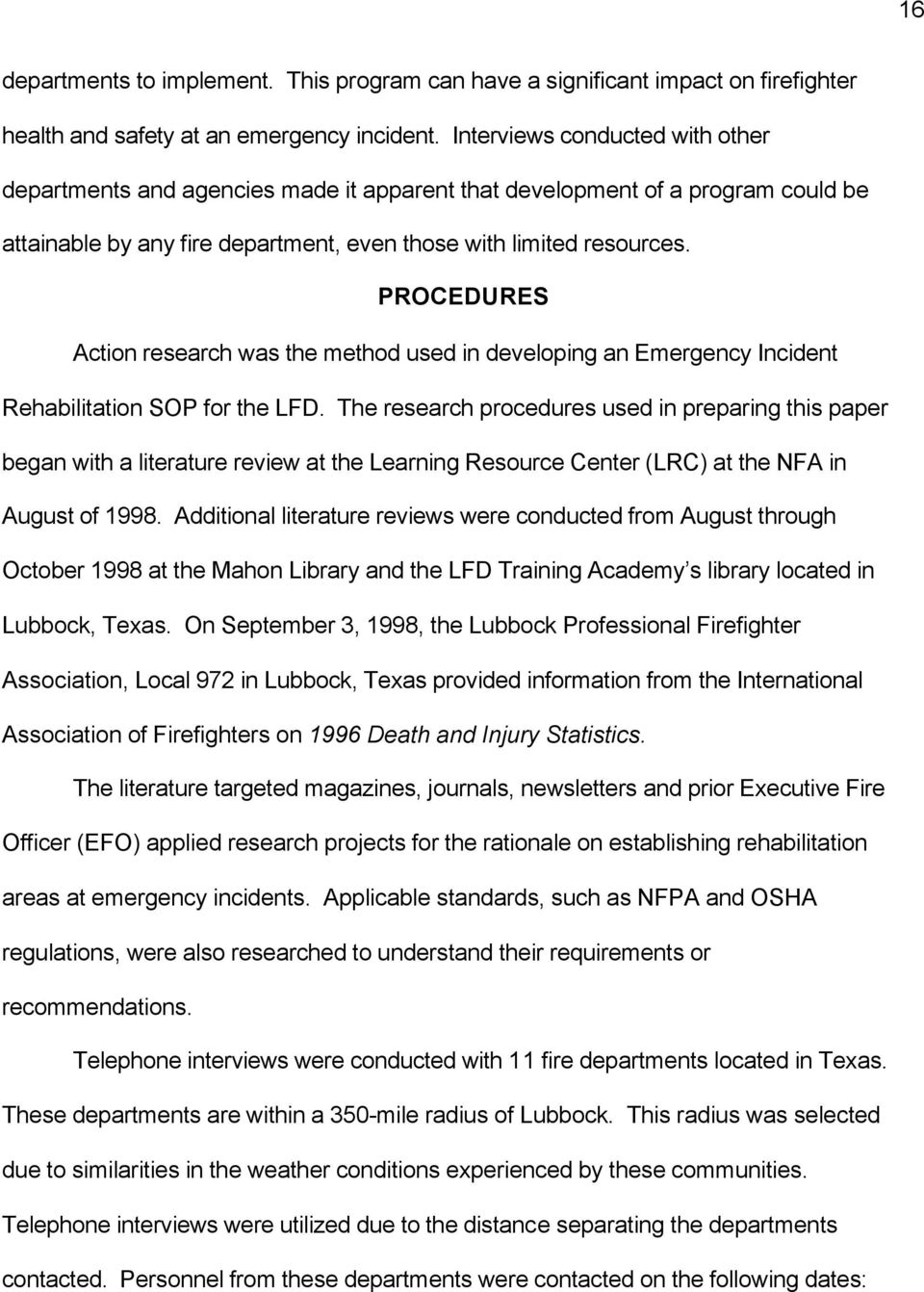PROCEDURES Action research was the method used in developing an Emergency Incident Rehabilitation SOP for the LFD.
