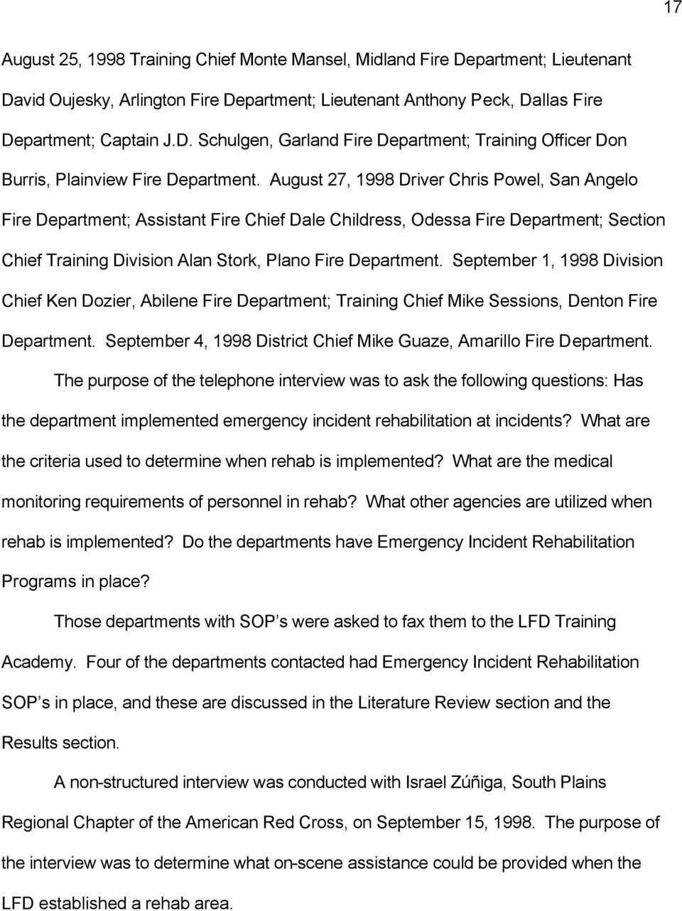 September 1, 1998 Division Chief Ken Dozier, Abilene Fire Department; Training Chief Mike Sessions, Denton Fire Department. September 4, 1998 District Chief Mike Guaze, Amarillo Fire Department.