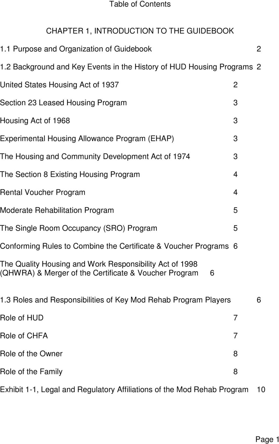 Program (EHAP) 3 The Housing and Community Development Act of 1974 3 The Section 8 Existing Housing Program 4 Rental Voucher Program 4 Moderate Rehabilitation Program 5 The Single Room Occupancy