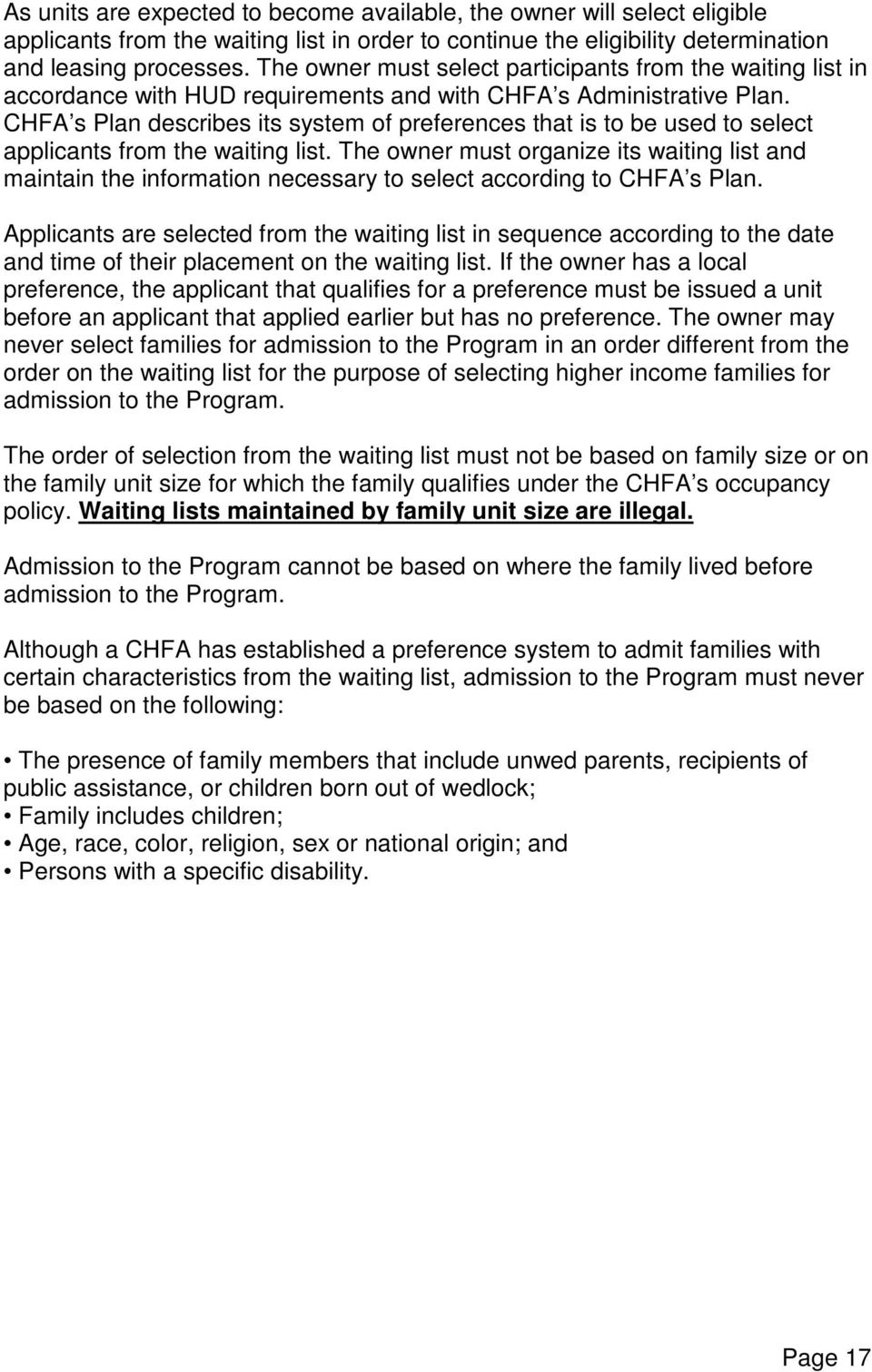 CHFA s Plan describes its system of preferences that is to be used to select applicants from the waiting list.