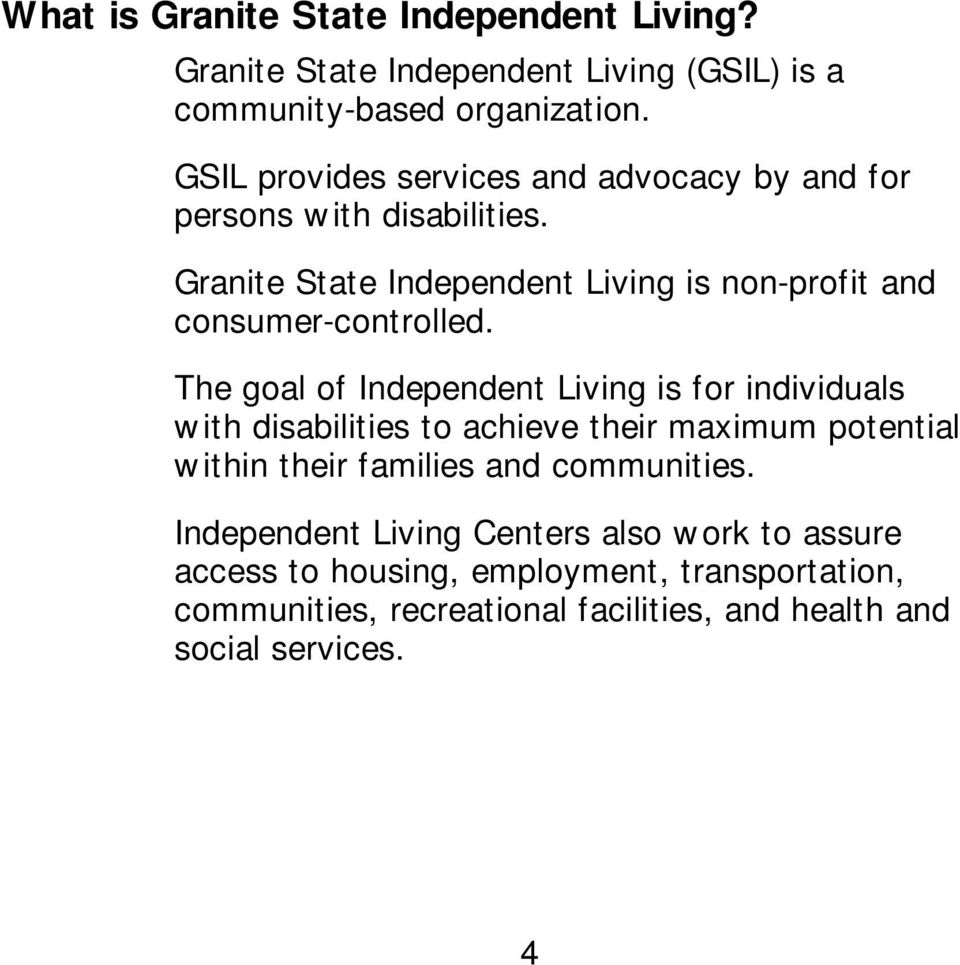 Granite State Independent Living is non-profit and consumer-controlled.