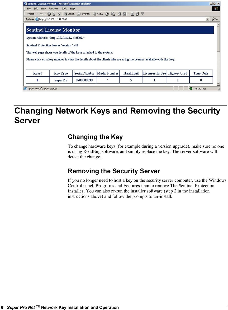 Removing the Security Server If you no longer need to host a key on the security server computer, use the Windows Control panel, Programs and Features item to