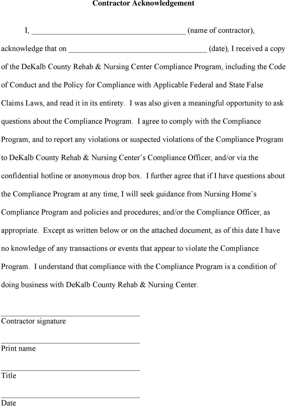 I agree to comply with the Compliance Program, and to report any violations or suspected violations of the Compliance Program to DeKalb County Rehab & Nursing Center s Compliance Officer, and/or via