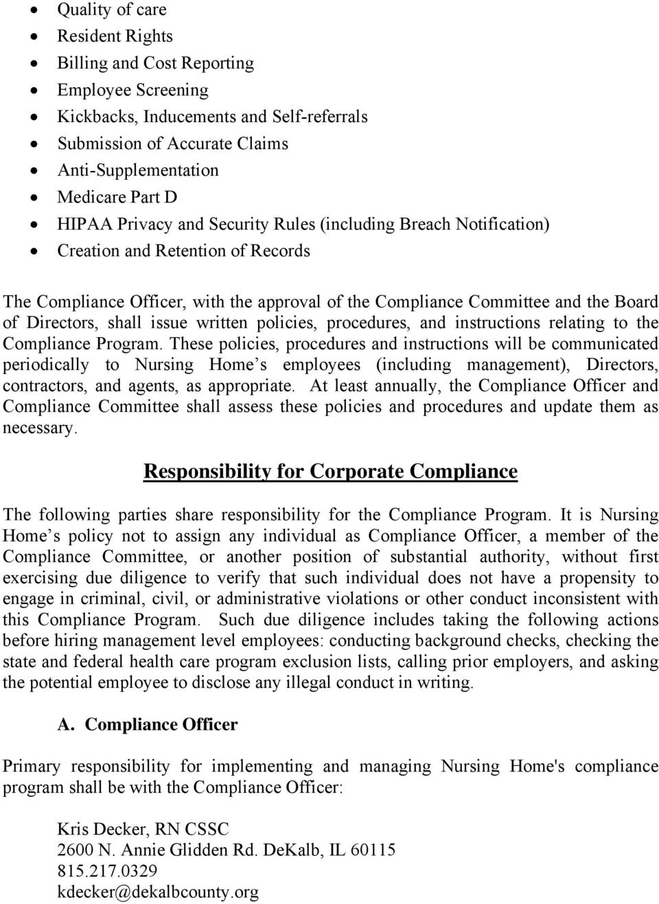 issue written policies, procedures, and instructions relating to the Compliance Program.