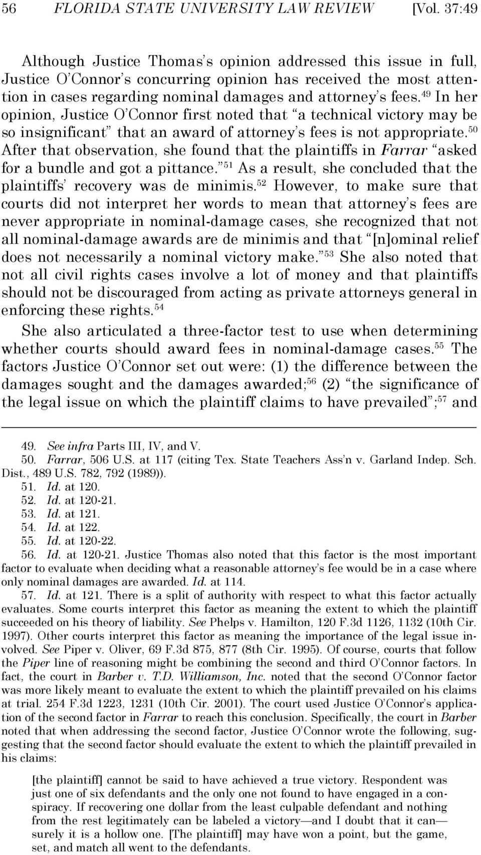 49 In her opinion, Justice O Connor first noted that a technical victory may be so insignificant that an award of attorney s fees is not appropriate.