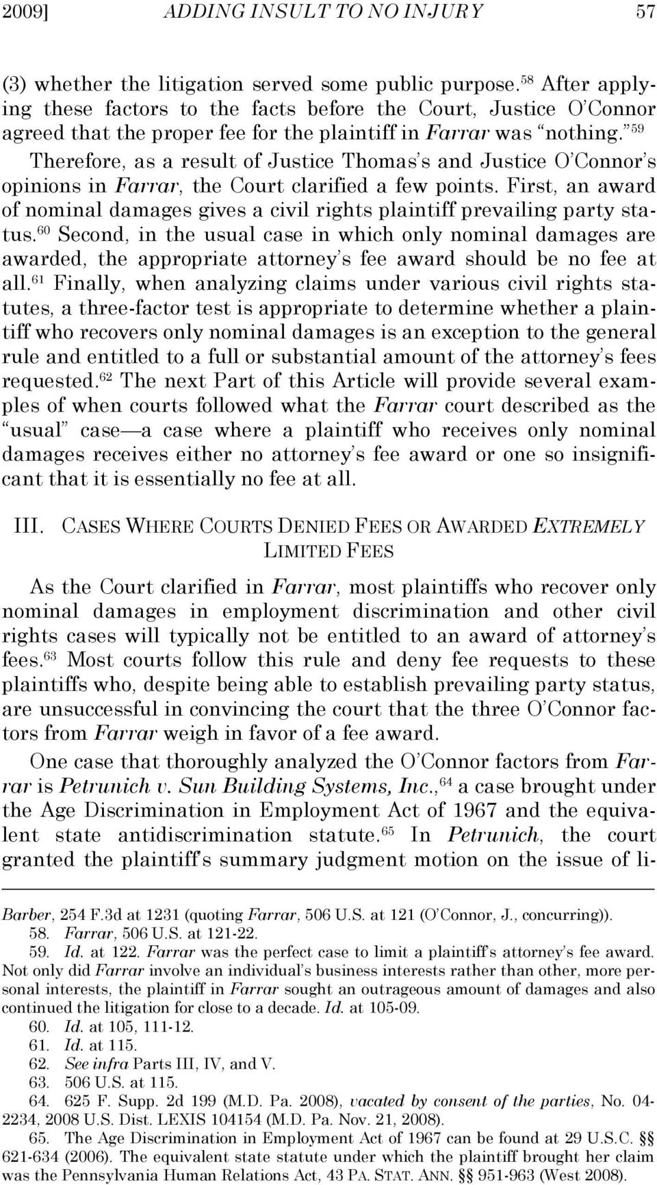 59 Therefore, as a result of Justice Thomas s and Justice O Connor s opinions in Farrar, the Court clarified a few points.