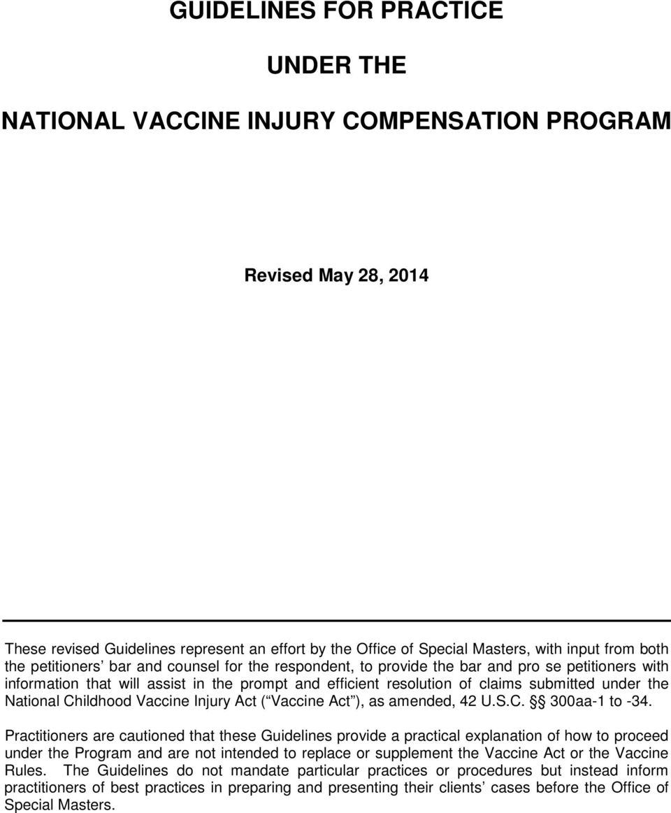 National Childhood Vaccine Injury Act ( Vaccine Act ), as amended, 42 U.S.C. 300aa-1 to -34.