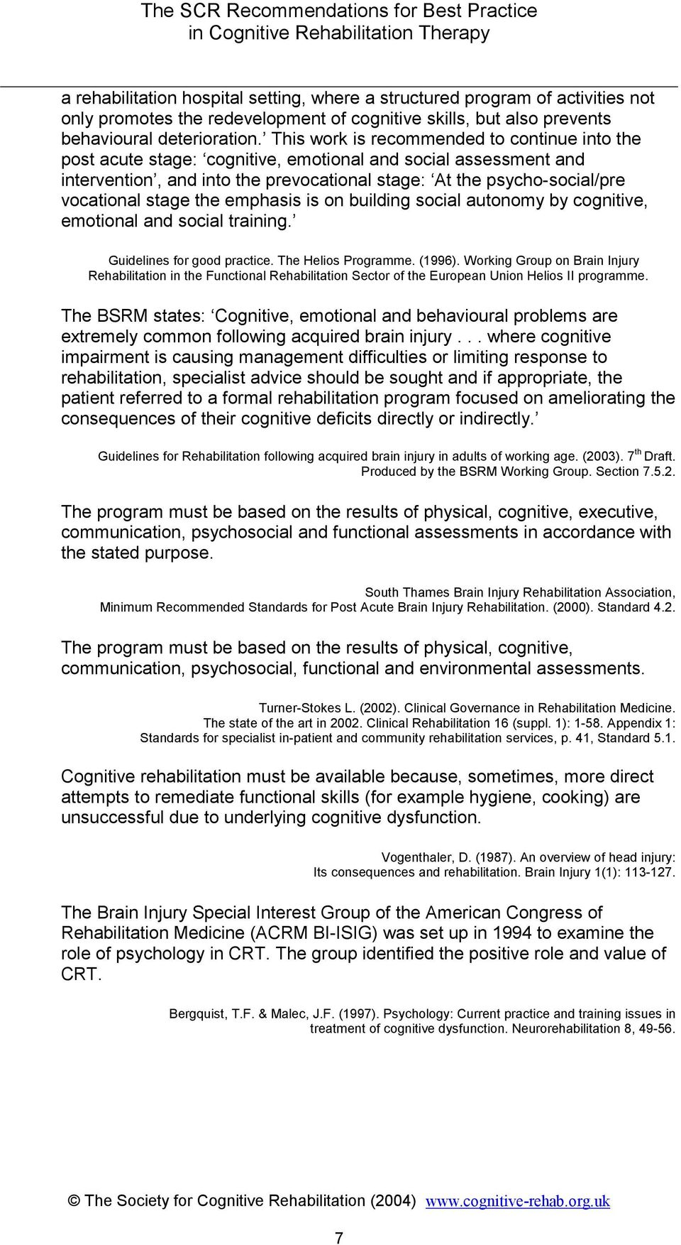stage the emphasis is on building social autonomy by cognitive, emotional and social training. Guidelines for good practice. The Helios Programme. (1996).