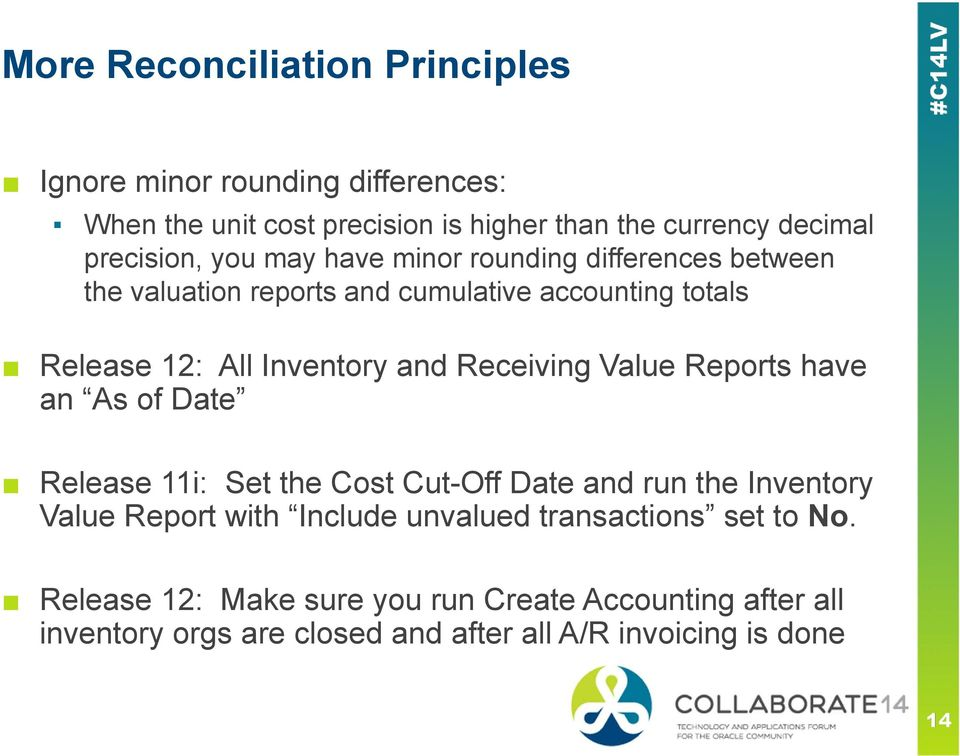 and Receiving Value Reports have an As of Date Release 11i: Set the Cost Cut-Off Date and run the Inventory Value Report with Include