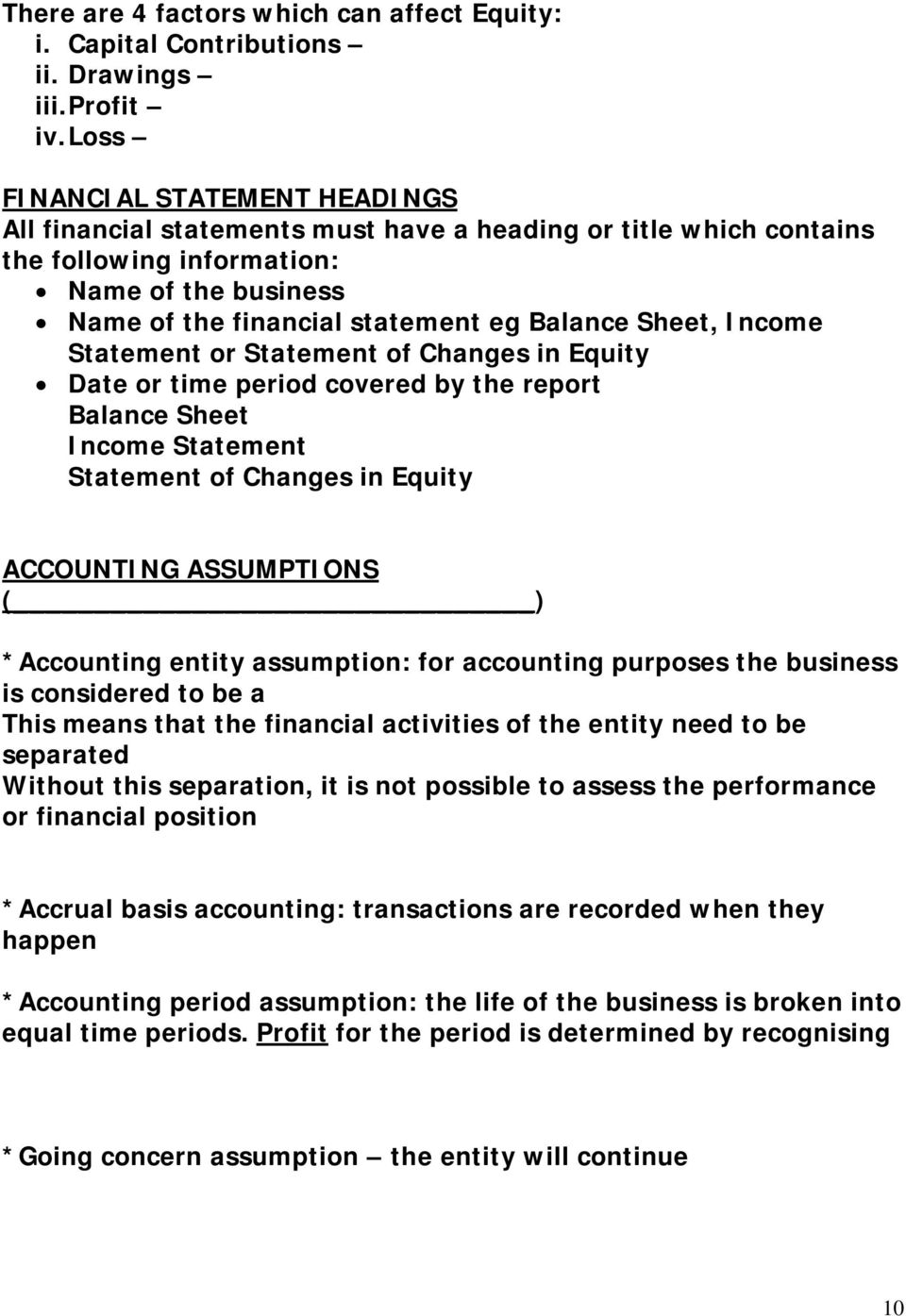 Sheet, Income Statement or Statement of Changes in Equity Date or time period covered by the report Balance Sheet Income Statement Statement of Changes in Equity ACCOUNTING ASSUMPTIONS ( )