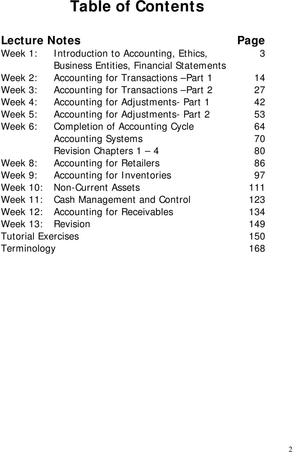 Completion of Accounting Cycle Accounting Systems Revision Chapters 1 4 64 70 80 Week 8: Accounting for Retailers 86 Week 9: Accounting for Inventories 97 Week