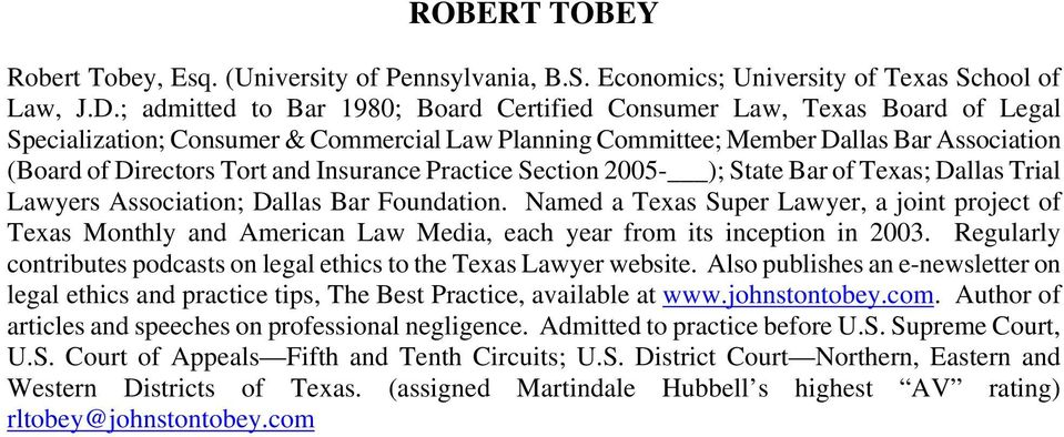 Insurance Practice Section 2005- ); State Bar of Texas; Dallas Trial Lawyers Association; Dallas Bar Foundation.