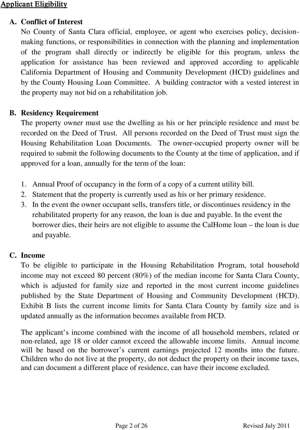 the program shall directly or indirectly be eligible for this program, unless the application for assistance has been reviewed and approved according to applicable California Department of Housing