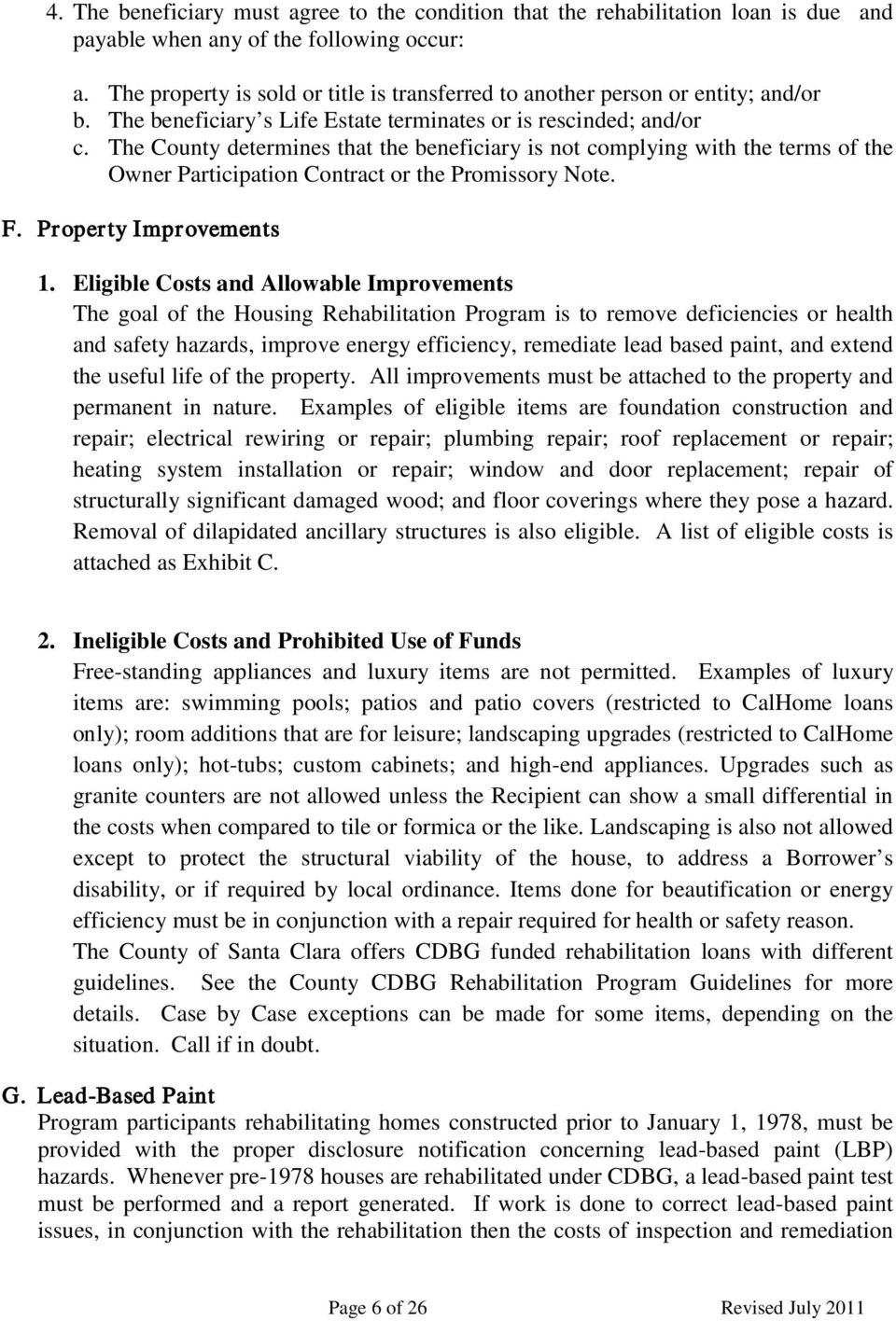 The County determines that the beneficiary is not complying with the terms of the Owner Participation Contract or the Promissory Note. F. Property Improvements 1.