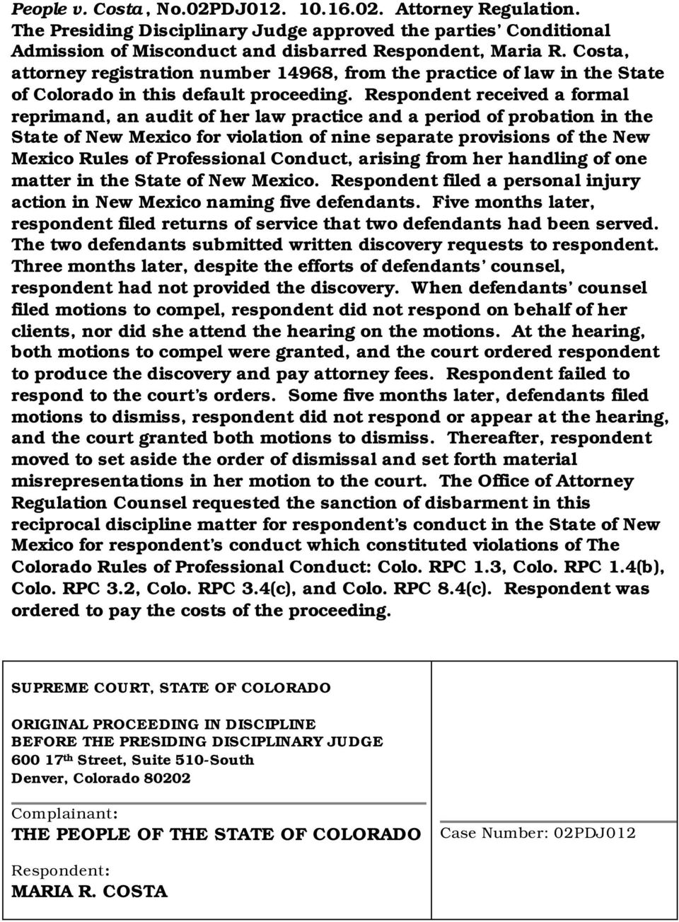 Respondent received a formal reprimand, an audit of her law practice and a period of probation in the State of New Mexico for violation of nine separate provisions of the New Mexico Rules of