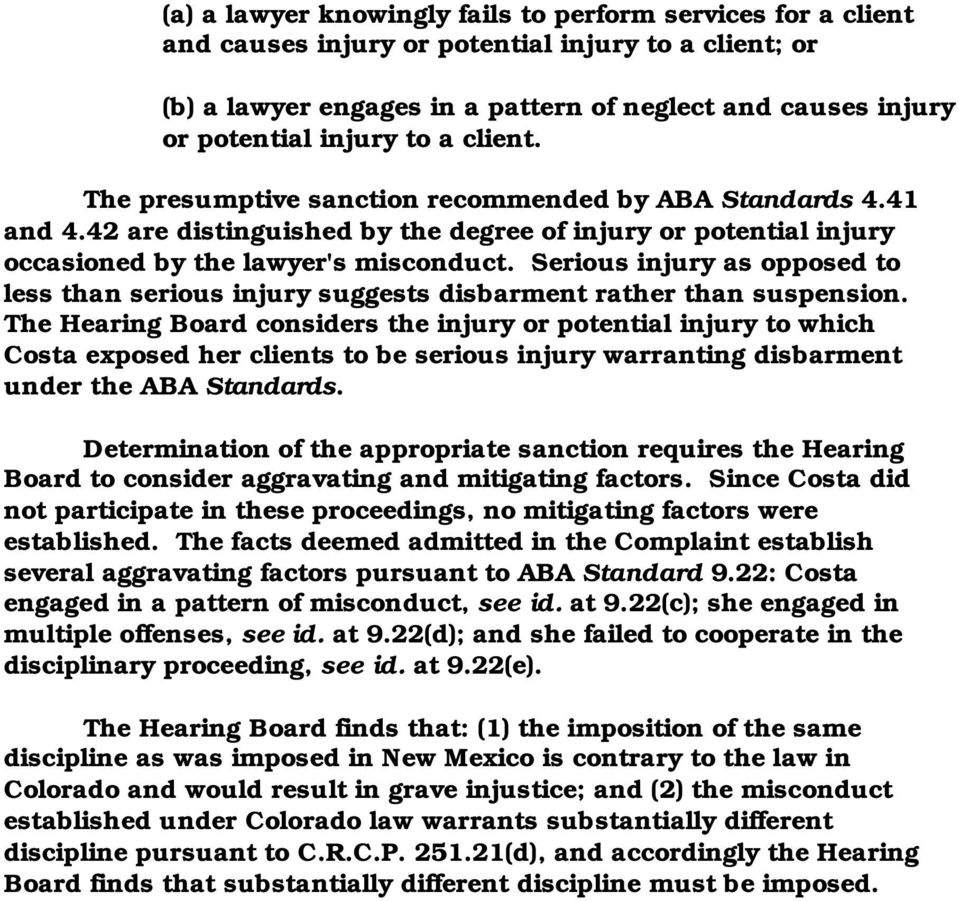 Serious injury as opposed to less than serious injury suggests disbarment rather than suspension.
