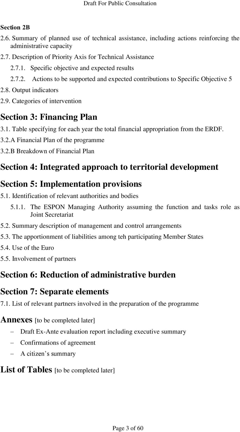 Categories of intervention Section 3: Financing Plan 3.1. Table specifying for each year the total financial appropriation from the ERDF. 3.2.
