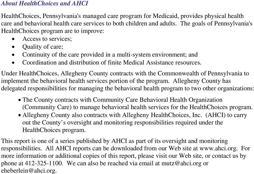 of finite Medical Assistance resources. Under HealthChoices, Allegheny County contracts with the Commonwealth of Pennsylvania to implement the behavioral health services portion of the program.