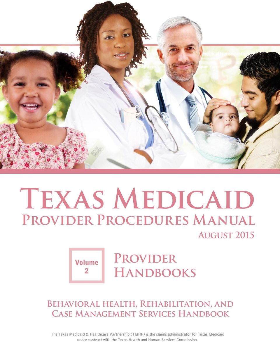 Healthcare Partnership (TMHP) is the claims administrator for Texas