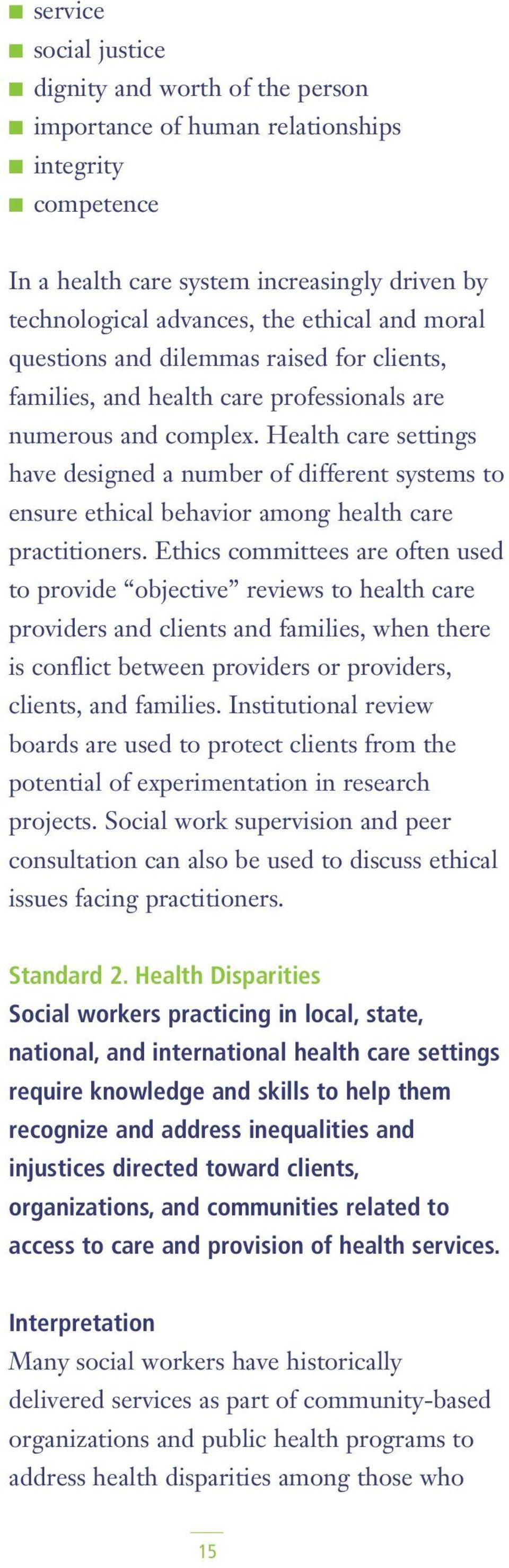 Health care settings have designed a number of different systems to ensure ethical behavior among health care practitioners.