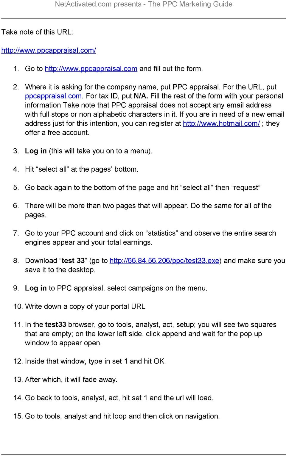 Fill the rest of the form with your personal information Take note that PPC appraisal does not accept any email address with full stops or non alphabetic characters in it.