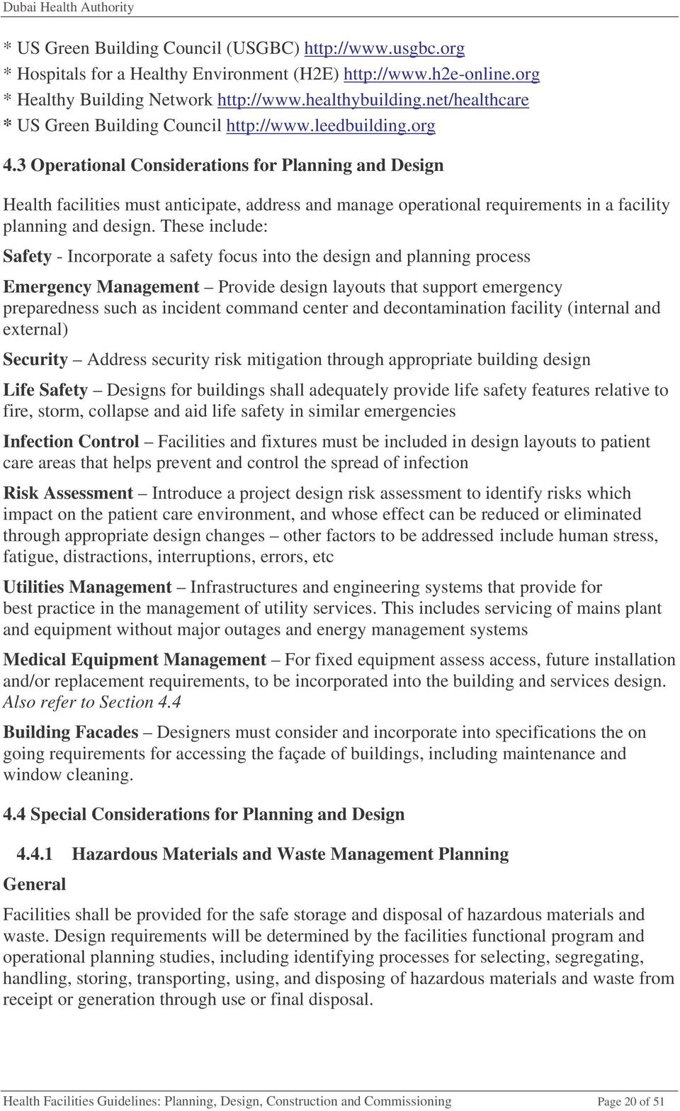 3 Operational Considerations for Planning and Design Health facilities must anticipate, address and manage operational requirements in a facility planning and design.