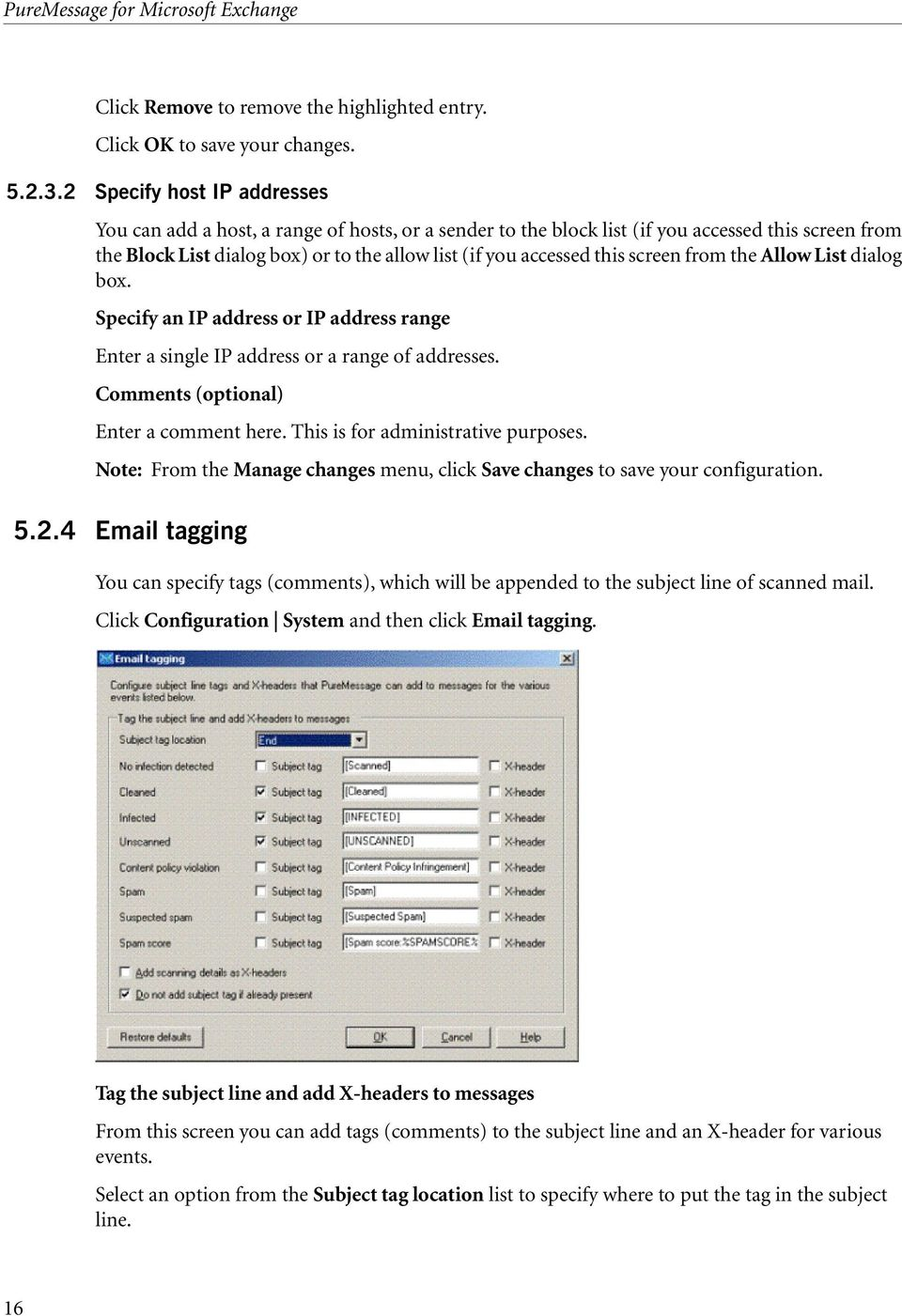 screen from the Allow List dialog box. Specify an IP address or IP address range Enter a single IP address or a range of addresses. Comments (optional) Enter a comment here.
