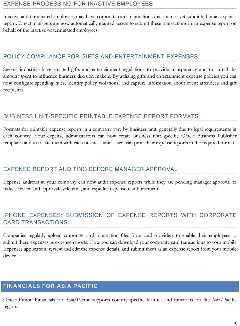 POLICY COMPLIANCE FOR GIFTS AND ENTERTAINMENT EXPENSES Several industries have enacted gifts and entertainment regulations to provide transparency and to curtail the amount spent to influence
