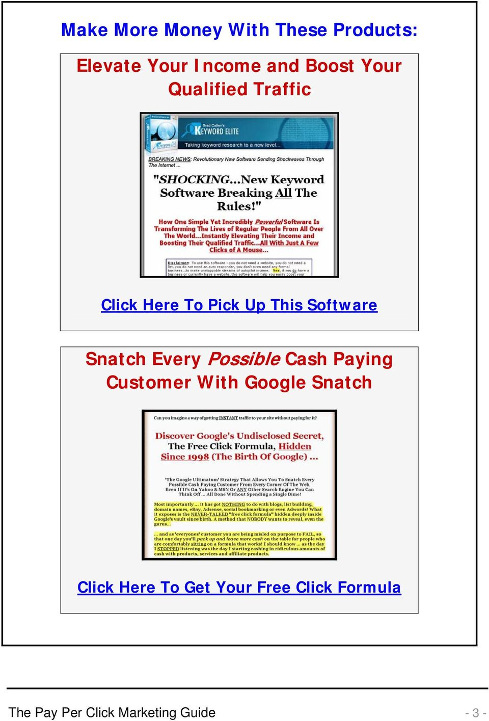 Every Possible Cash Paying Customer With Google Snatch Click Here