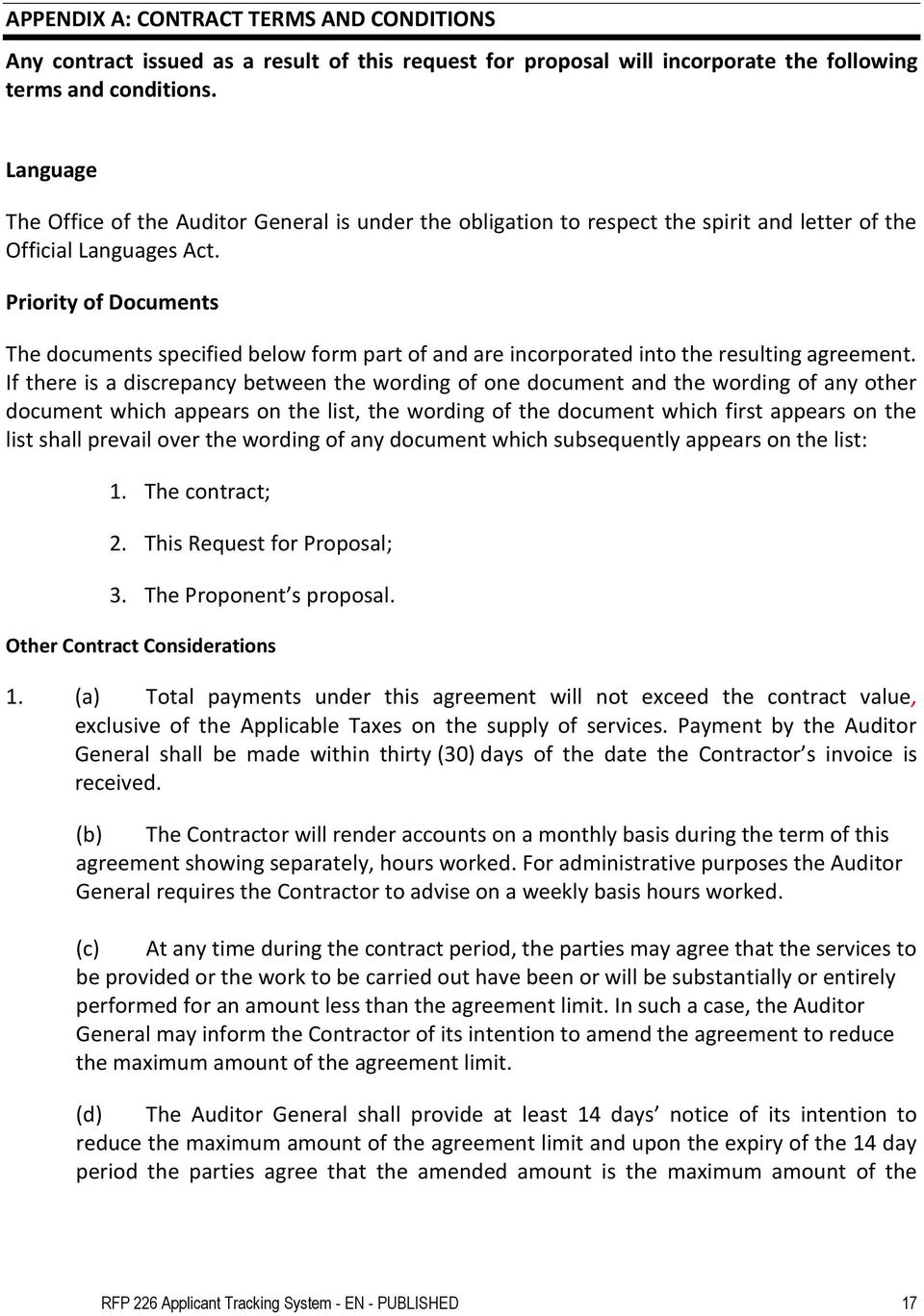 Priority of Documents The documents specified below form part of and are incorporated into the resulting agreement.