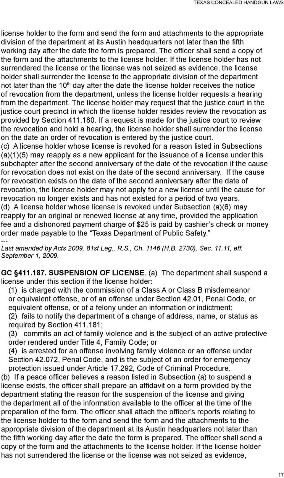 If the license holder has not surrendered the license or the license was not seized as evidence, the license holder shall surrender the license to the appropriate division of the department not later