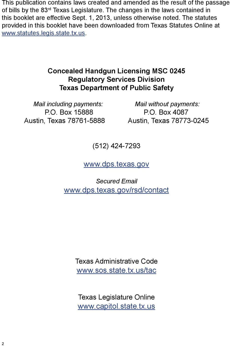 The statutes provided in this booklet have been downloaded from Texas Statutes Online at www.statutes.legis.state.tx.us.
