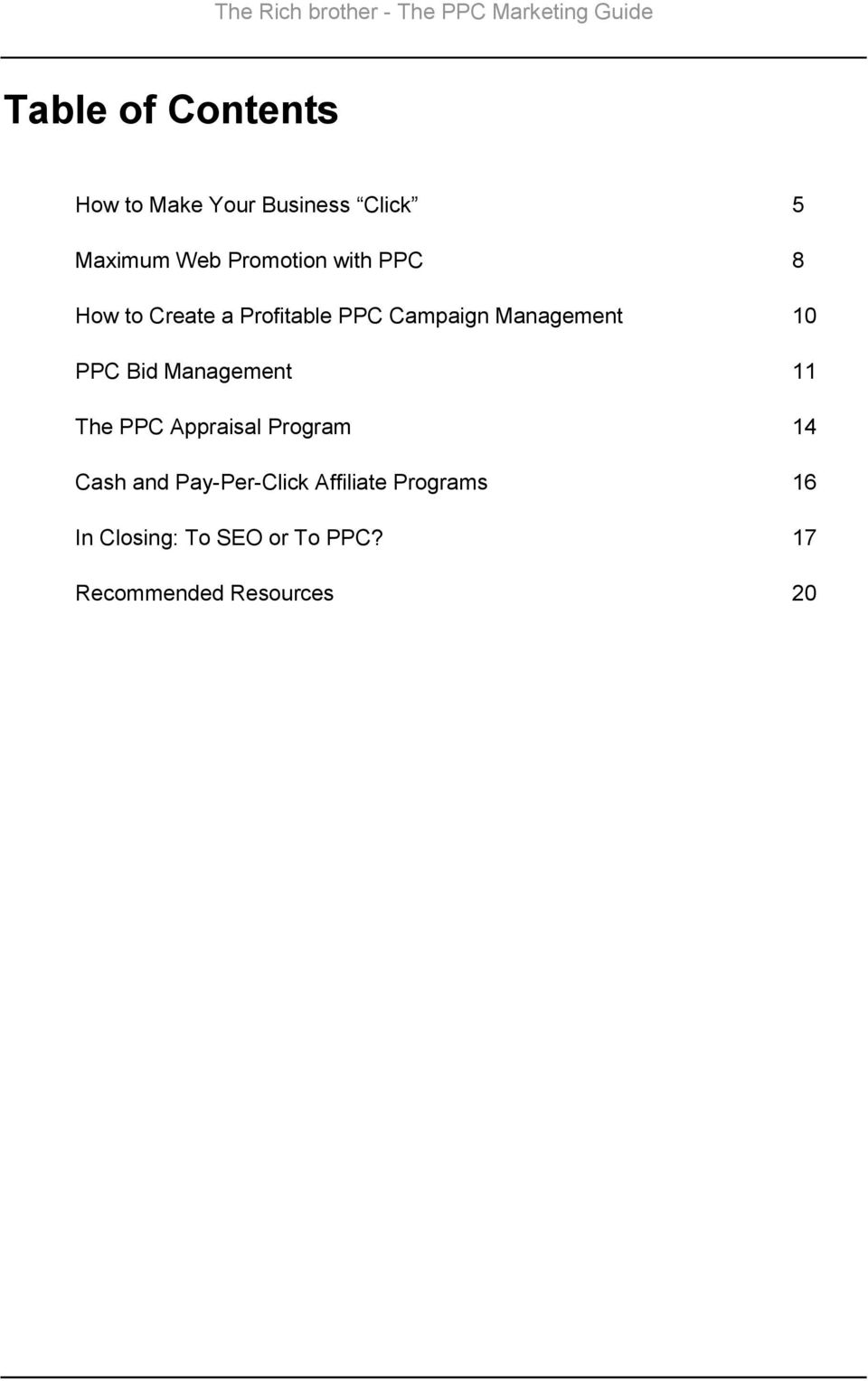 10 PPC Bid Management 11 The PPC Appraisal Program 14 Cash and