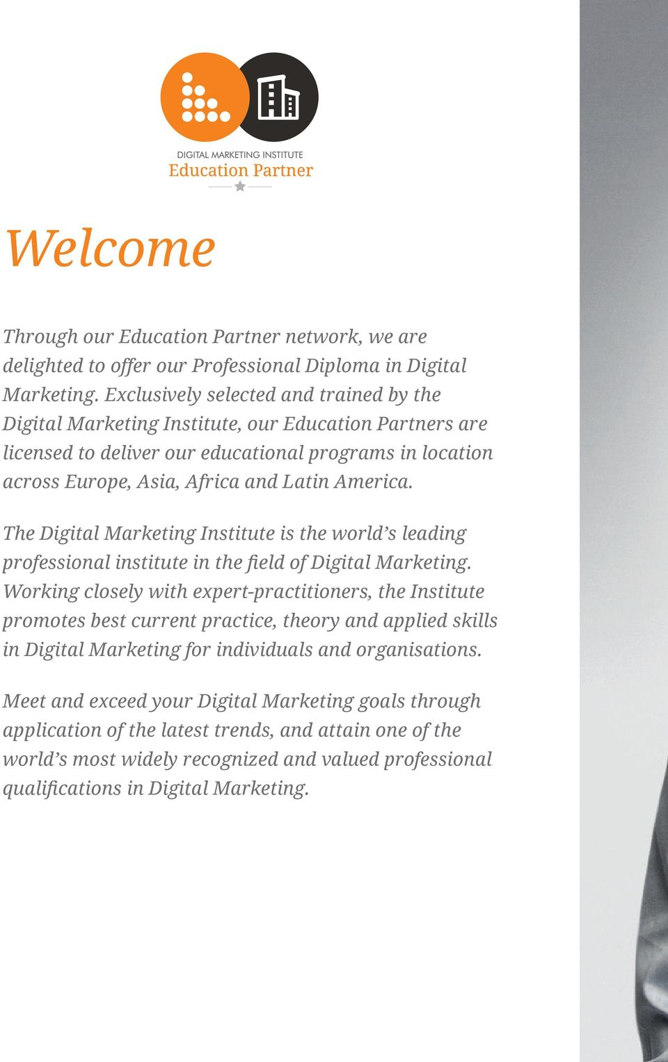 The Digital Marketing Institute is the world s leading professional institute in the field of Digital Marketing.