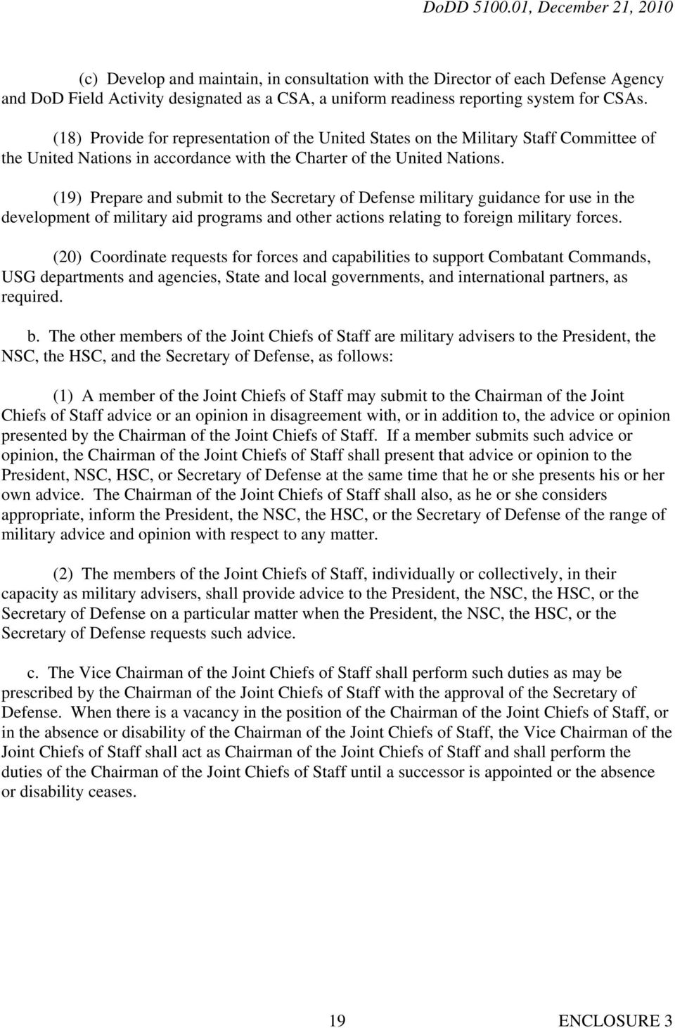 (19) Prepare and submit to the Secretary of Defense military guidance for use in the development of military aid programs and other actions relating to foreign military forces.