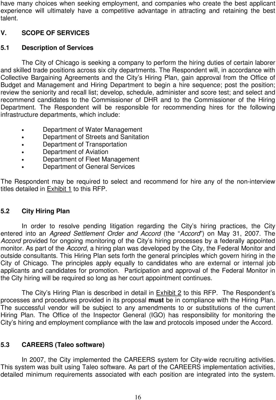 The Respondent will, in accordance with Collective Bargaining Agreements and the City s Hiring Plan, gain approval from the Office of Budget and Management and Hiring Department to begin a hire