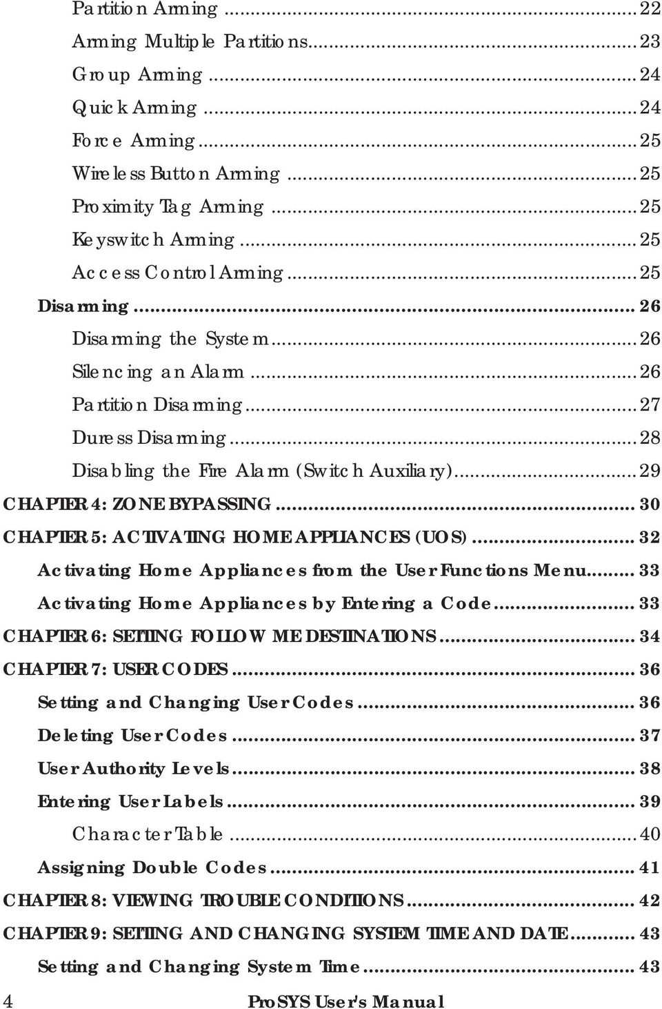 ..29 CHAPTER 4: ZONE BYPASSING... 30 CHAPTER 5: ACTIVATING HOME APPLIANCES (UOS)... 32 Activating Home Appliances from the User Functions Menu... 33 Activating Home Appliances by Entering a Code.