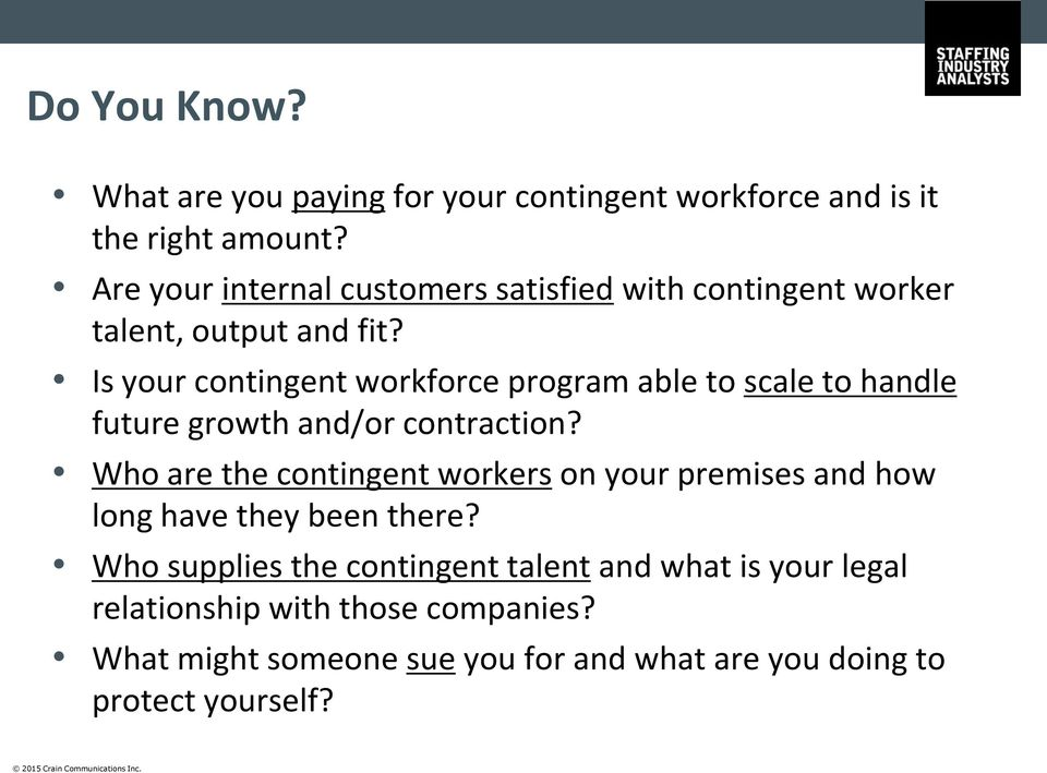 Is your contingent workforce program able to scale to handle future growth and/or contraction?