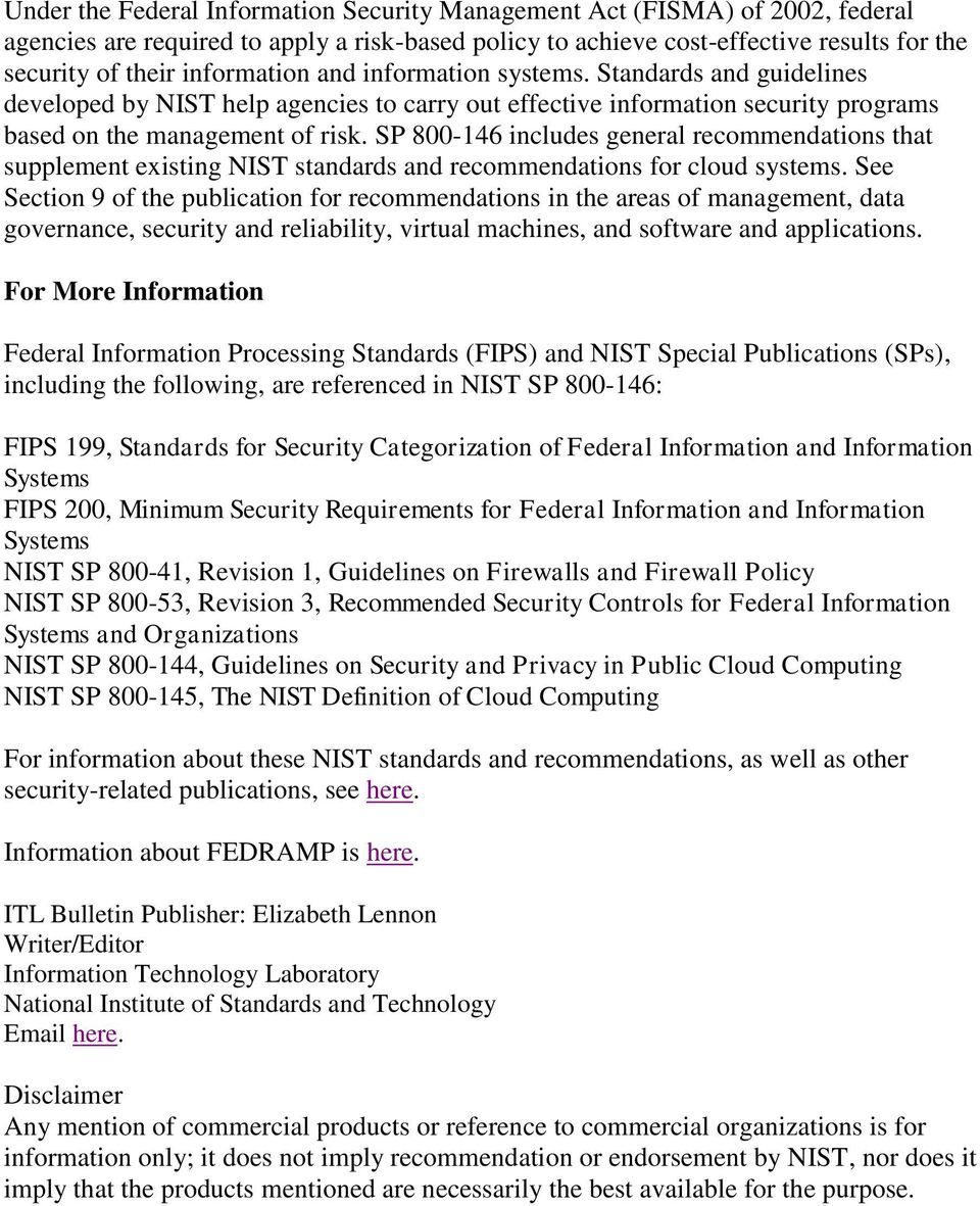 SP 800-146 includes general recommendations that supplement existing NIST standards and recommendations for cloud systems.