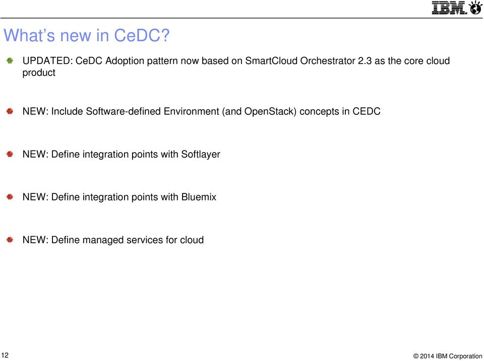 3 as the core cloud product NEW: Include Software-defined Environment (and