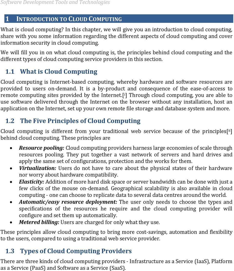 computing. We will fill you in on what cloud computing is, the principles behind cloud computing and the different types of cloud computing service providers in this section. 1.