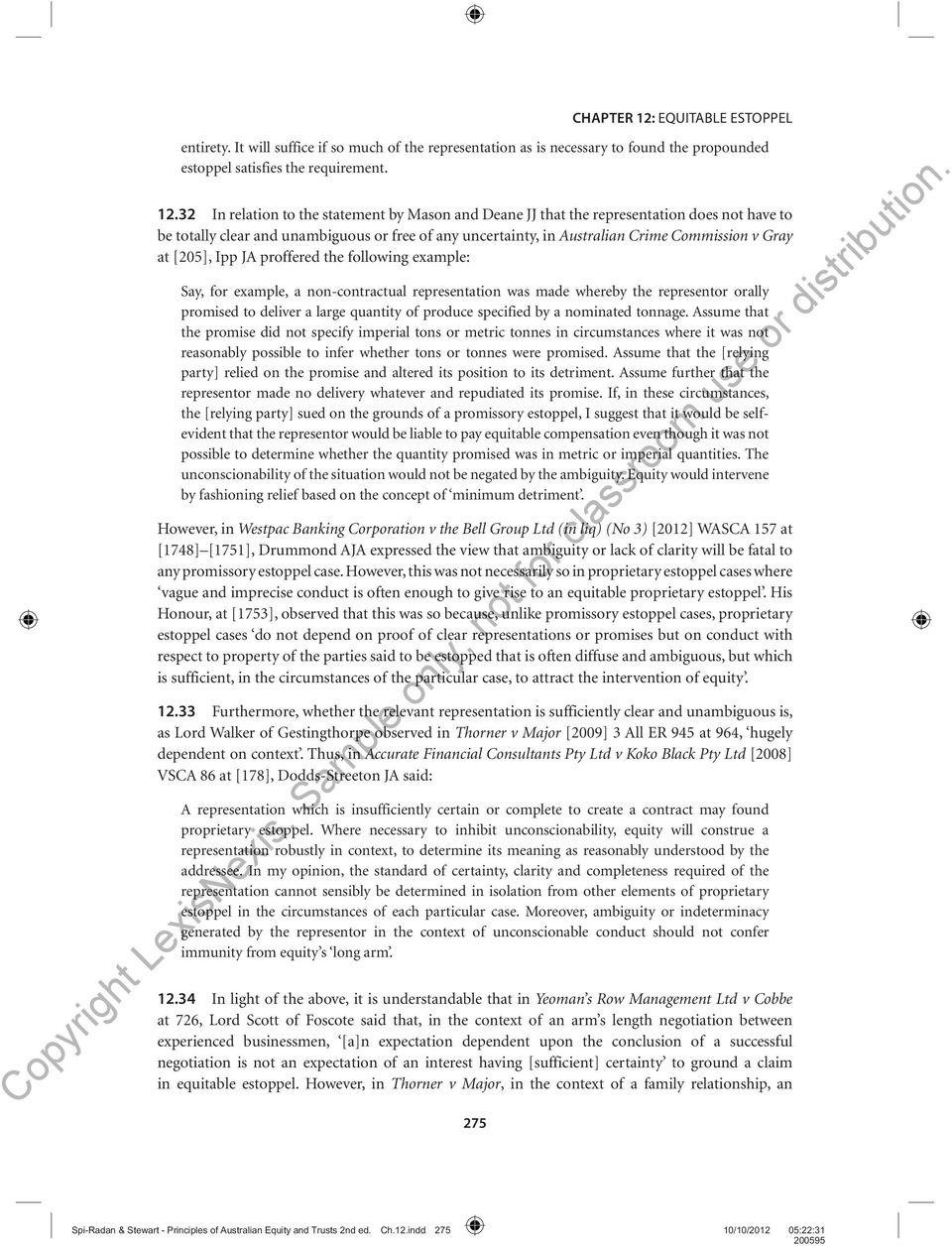 """essay equitable estoppel contracts Free essay: """"in thorner –v- major, the house of lords confirmed that a claimant  seeking to establish a proprietary estoppel must prove three things: (1) that   the law of trust and equitable remedies', 13th edition, sweet and maxwell, page  78)  leading, as he hoped and expected, to a formal contract""""."""