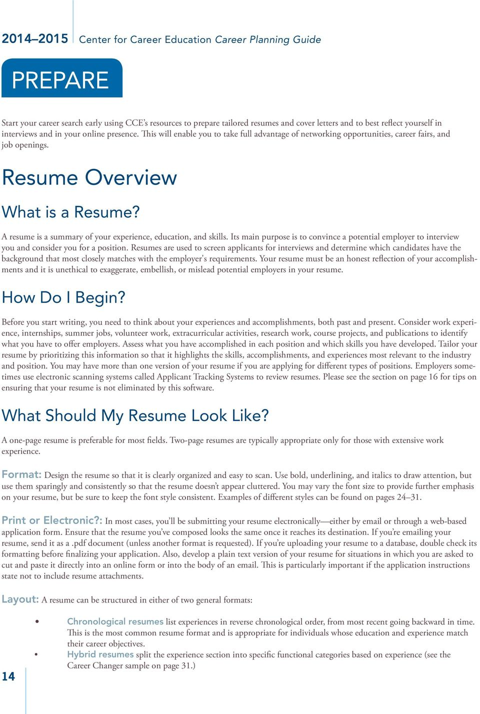 A resume is a summary of your experience, education, and skills. Its main purpose is to convince a potential employer to interview you and consider you for a position.
