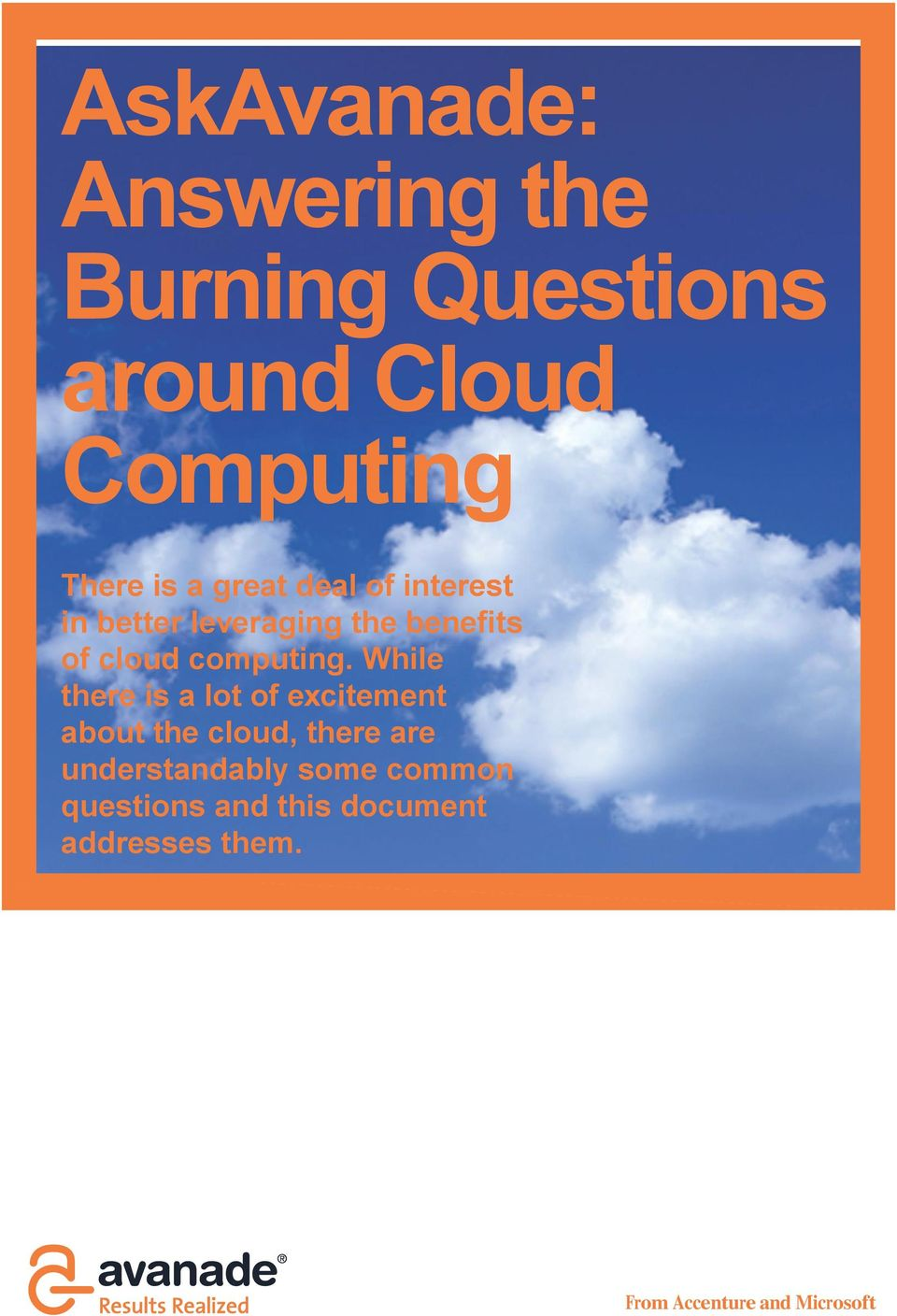While there is a lot of excitement about the cloud, there are understandably