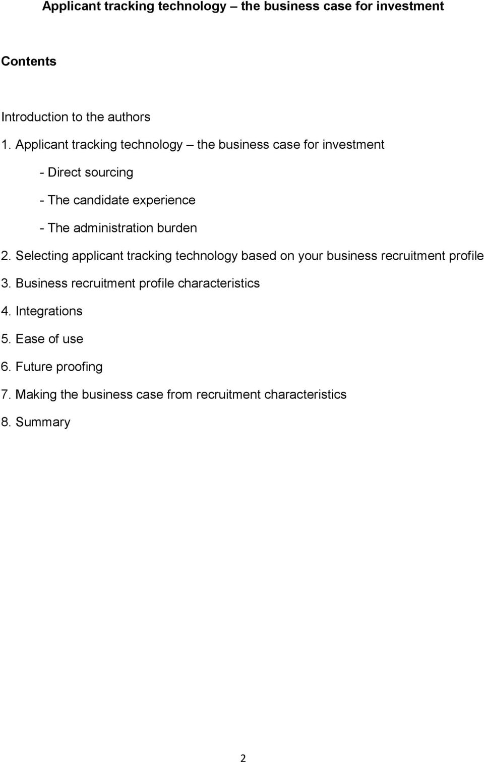 administration burden 2. Selecting applicant tracking technology based on your business recruitment profile 3.