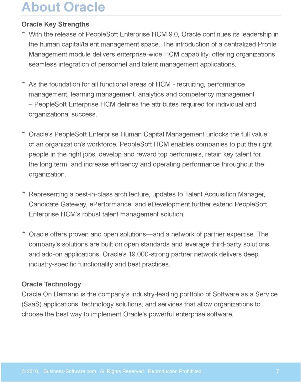 As the foundation for all functional areas of HCM - recruiting, performance management, learning management, analytics and competency management PeopleSoft Enterprise HCM defines the attributes