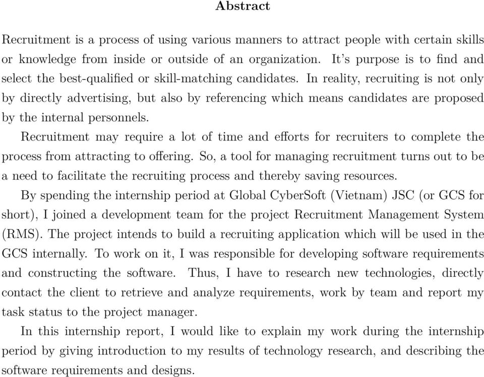 In reality, recruiting is not only by directly advertising, but also by referencing which means candidates are proposed by the internal personnels.