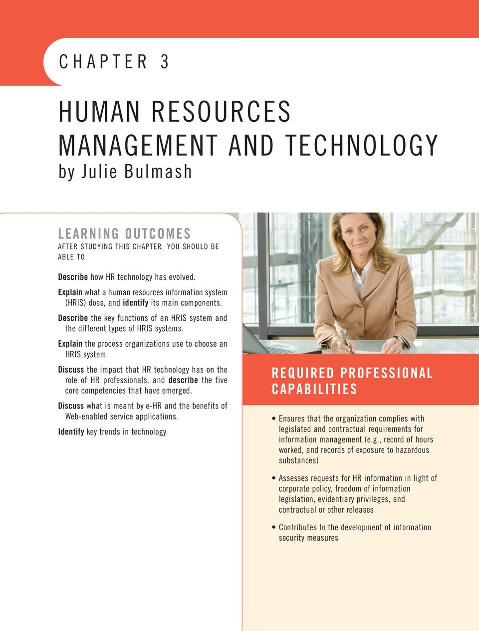 Explain the process organizations use to choose an HRIS system. Discuss the impact that HR technology has on the role of HR professionals, and describe the five core competencies that have emerged.