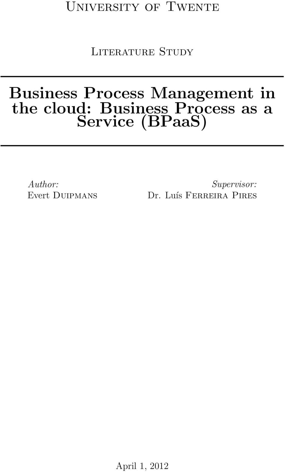 Process as a Service (BPaaS) Author: Evert