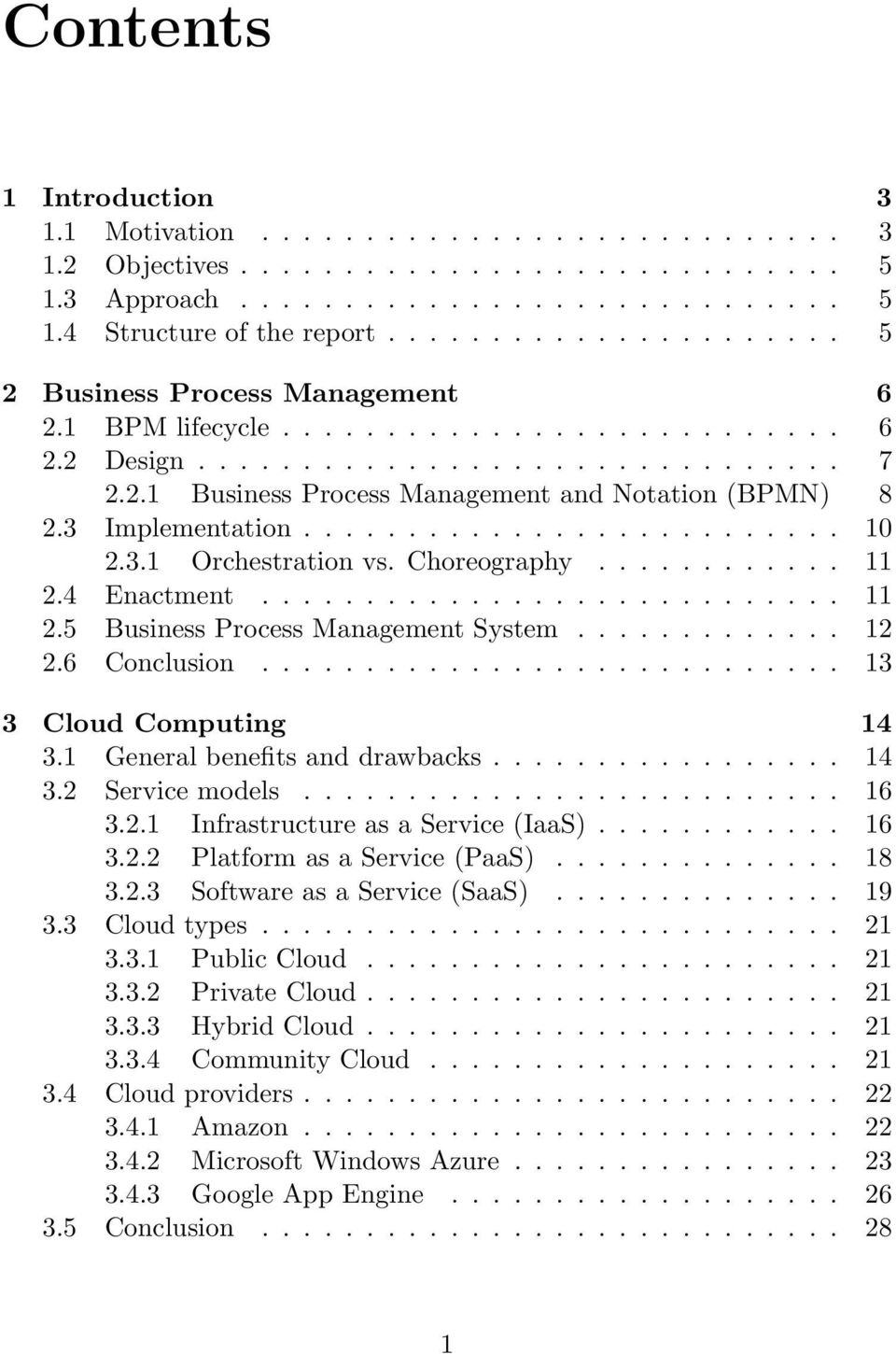 3 Implementation.......................... 10 2.3.1 Orchestration vs. Choreography............ 11 2.4 Enactment............................ 11 2.5 Business Process Management System............. 12 2.
